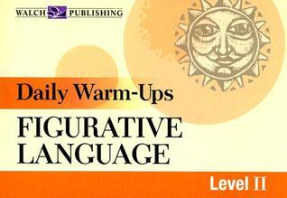 Daily Warm-ups: Figurative Language: Level II  by  Walch