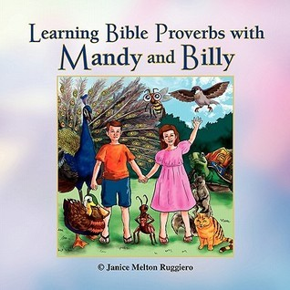 Learning Bible Proverbs with Mandy and Billy  by  Janice Melton Ruggiero