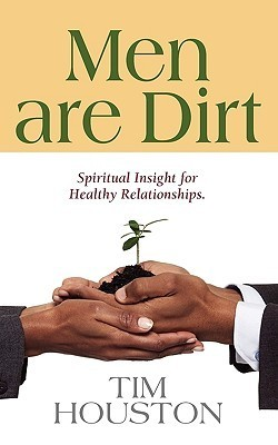 Men Are Dirt  by  Timothy Houston