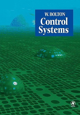 Control Systems  by  W. Bolton