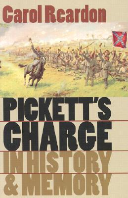 Picketts Charge in History and Memory Carol Reardon