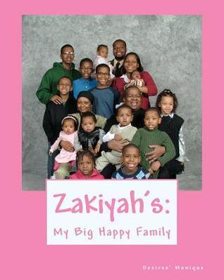 Zakiyahs: My Big Happy Family Desiree Monique