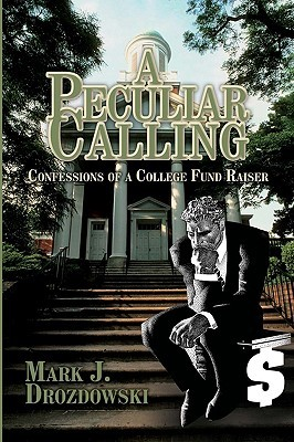 A Peculiar Calling Mark J. Drozdowski