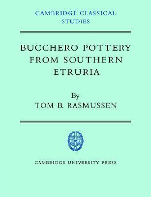 Bucchero Pottery from Southern Etruria Tom B. Rasmussen