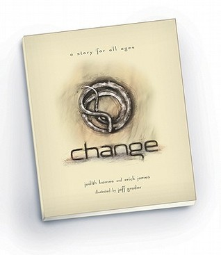 Change: A Story for All Ages  by  Judith Barnes