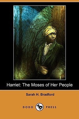 Harriet: The Moses of Her People  by  Sarah H. Bradford