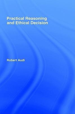 Practical Reasoning Robert Audi
