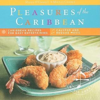 Pleasures of the Caribbean (MusicCooks: Recipe Cards/Music CD), Caribbean Recipes, Reggae and Calypso Music Sharon OConnor