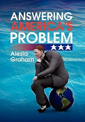 Answering Americas Problem Alesia Graham