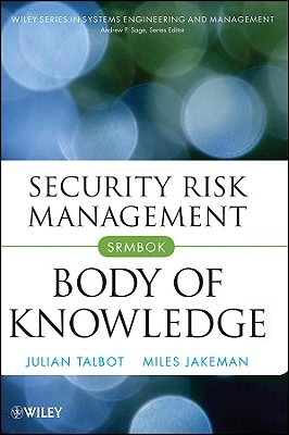 Security Risk Management Body of Knowledge  by  Julian Talbot
