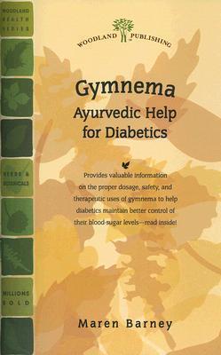 Gymnema: Natural Ayurvedic Herb for Diabetes  by  Maren Barney