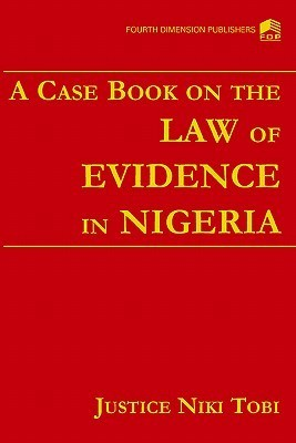 Case Book on Law the of Evidence in Nige Justice Niki Tobi