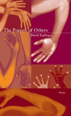 The Prayers of Others  by  David Keplinger