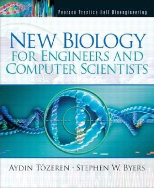 New Biology for Engineers and Computer Scientists  by  Aydin Tozeren