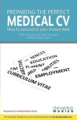 Preparing The Perfect Medical Cv  by  Matt Green