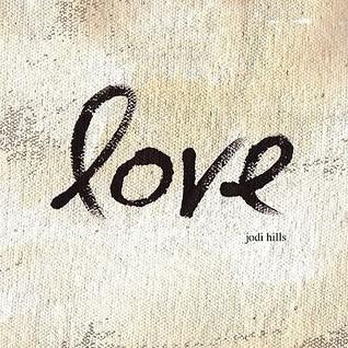 Love  by  Jodi Hills
