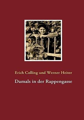 Damals in der Rappengasse Erich Colling