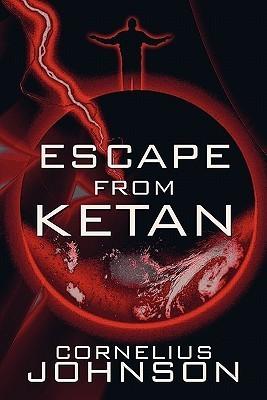 Escape from Ketan  by  Cornelius Johnson