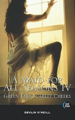 A Maid For All Seasons, Volume 4  by  Devlin ONeill