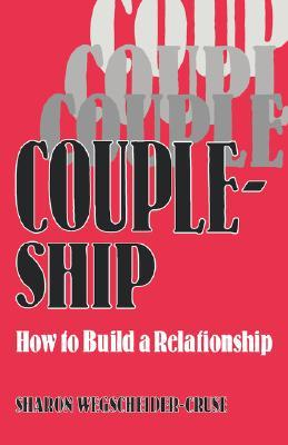 Coupleship: How to Build a Relationship  by  Sharon Wegscheider-Cruse