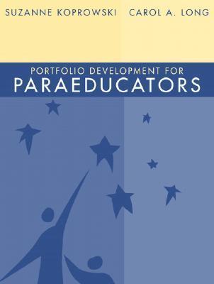 Portfolio Development for Paraeducators  by  Suzanne M. Koprowski