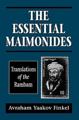 Essential Maimonides: Translations of the Rambam  by  Avraham Yaakov Finkel