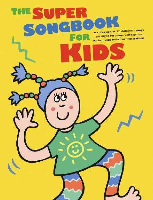 The Super Songbook for Kids  by  Amsco Publications