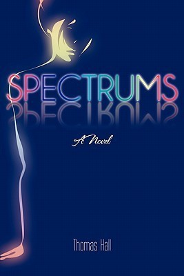Spectrums  by  Thomas Hall