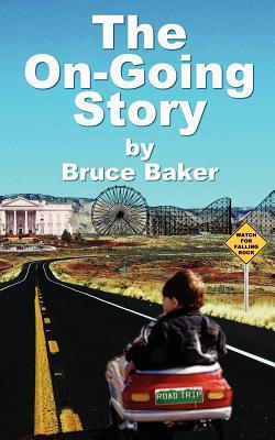 The On-Going Story Bruce Baker