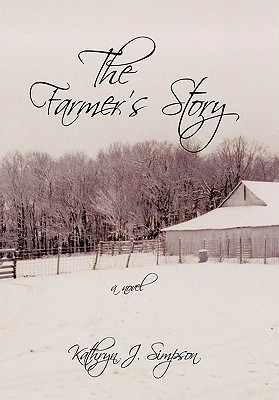 The Farmers Story Kathryn J. Simpson