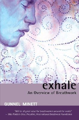 Exhale: An Overview of Breathwork  by  Gunnel Minett