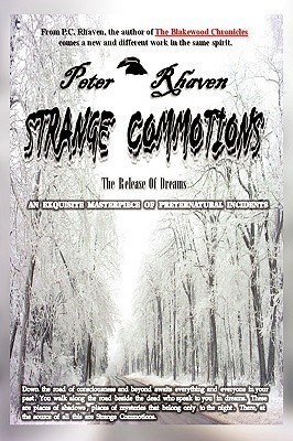 Strange Commotions: The Release of Dreams Peter Rhaven