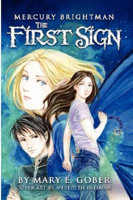 Mercury Brightman: The First Sign Mary E. Gober