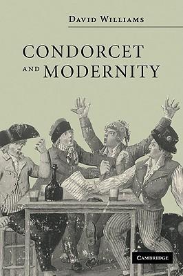 Condorcet and Modernity David Williams
