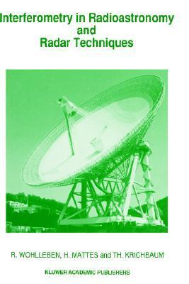 Interferometry in Radioastronomy and Radar Techniques R. Wohlleben