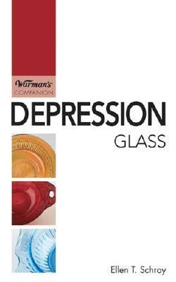 Warmans Companion Depression Glass Ellen T. Schroy