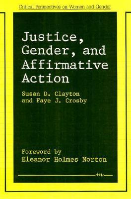 Justice, Gender, and Affirmative Action  by  Susan D. Clayton