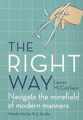 The Right Way: Guidelines for Best Behavior Lauren McCutcheon