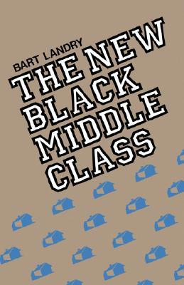 The New Black Middle Class Bart Landry