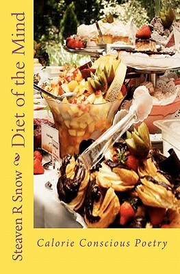 Diet of the Mind: Calorie Conscious Poetry  by  Steaven R. Snow