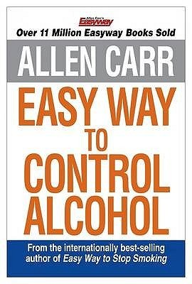 Allen Carrs Easyway to Control Alcohol  by  Allen Carr