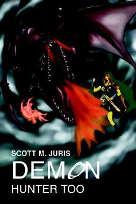 Demon Hunter Too Scott M. Juris
