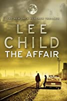 The Affair Jack Reacher 16 By Lee Child Reviews
