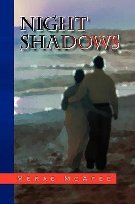 Night Shadows  by  Merae McAfee