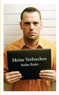 Meine Verbrechen Stefan Radoi