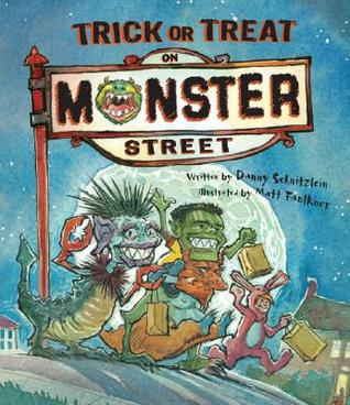 Trick or Treat on Monster Street  by  Danny Schnitzlein