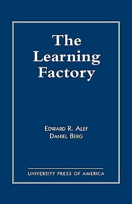 The Learning Factory  by  Edward Alef