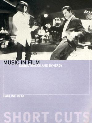 Music in Film: Soundtracks and Synergy Pauline Reay