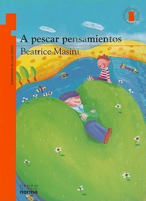 A Pescar Pensamientos/ Searching for Thoughts Beatrice Masini