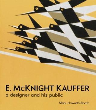E. McKnight Kauffer: A Designer and His Public  by  Mark Haworth-Booth